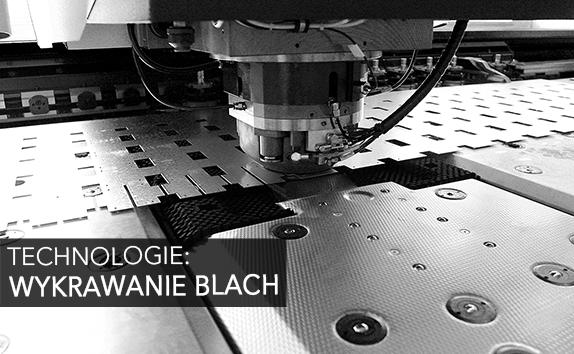 TECHNOLOGIE: Wykrawanie Blach