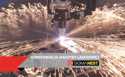 Konserwacja maszyny laserowej - SigmaNEST