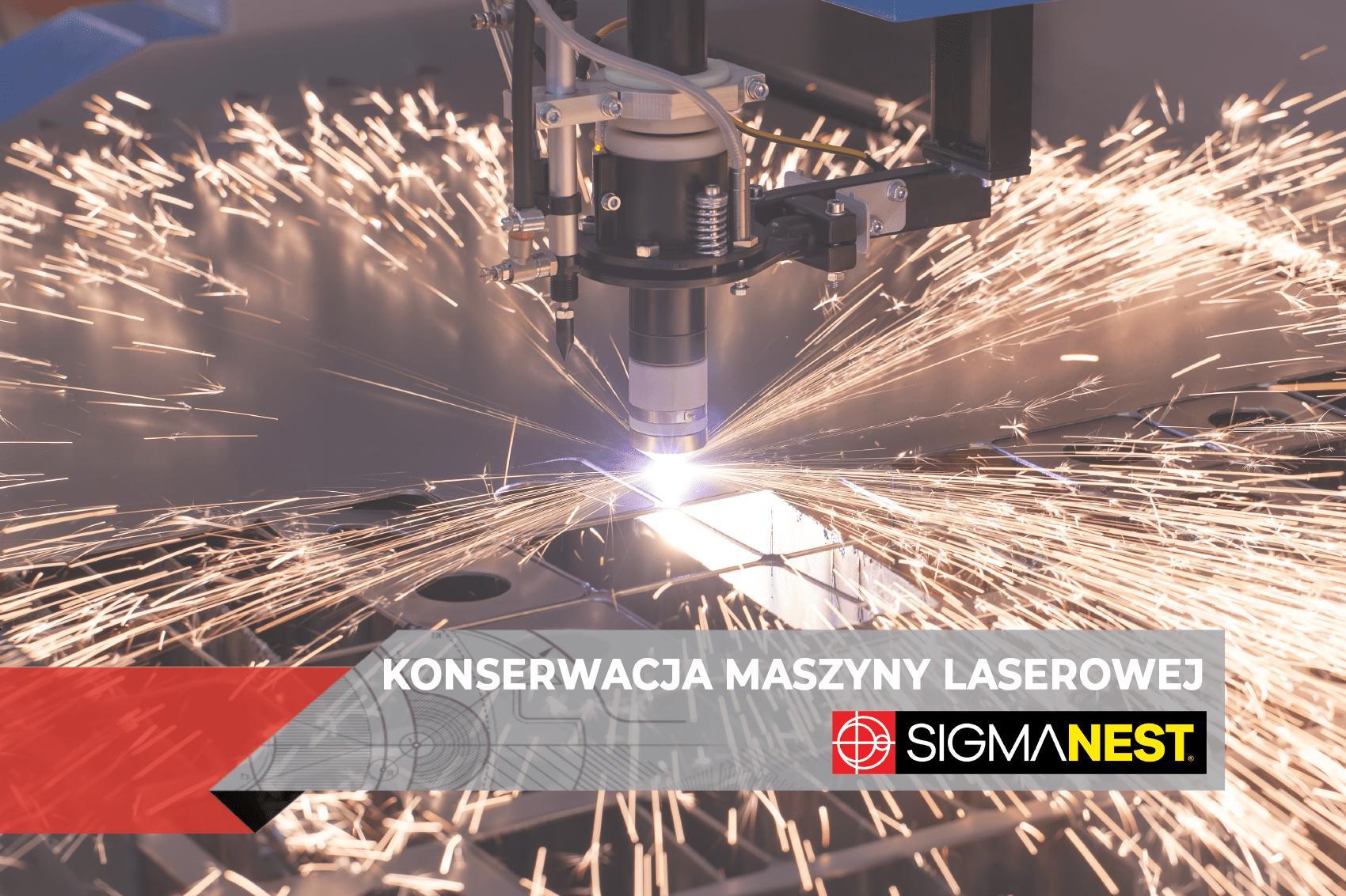 Konserwacja maszyny laserowej - jak zapobiec awarii - SigmaNEST