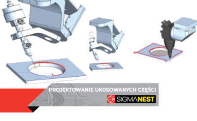 Najlepsze praktyki podczas projektowania ukosowanych części - SigmaNEST
