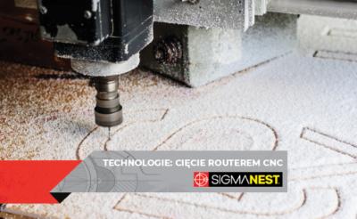 Technologie: Cięcie routerem CNC - SigmaNEST